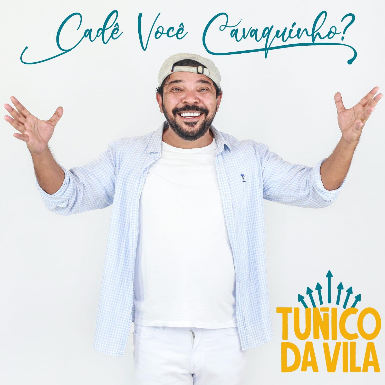 """Lançamento do EP de Tunico da Vila """"Cadê você cavaquinho?"""" é destaque na mídia"""
